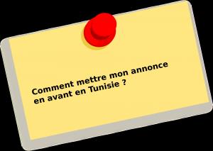 Comment mettre mon annonce en Tunisie en avant ?